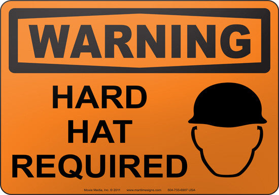 Warning: Hard Hat Required