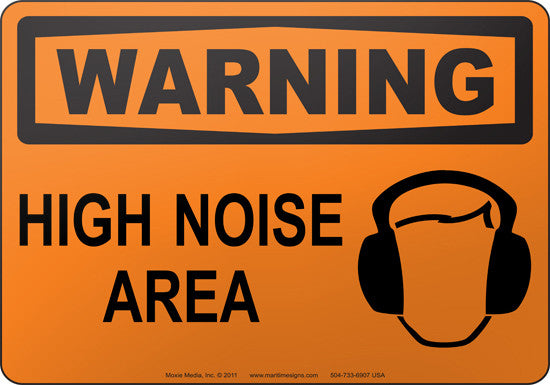 Warning: High Noise Area