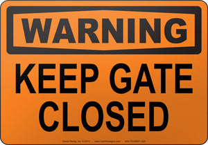 Warning: Keep Gate Closed