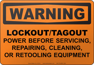 Warning: Lockout-Tagout Power Before Servicing, Repairing, Cleaning, or Retooling Equipment