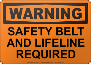 Warning: Safety Belt And Lifeline Required