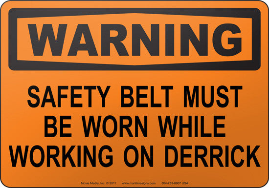 Warning: Safety Belt Must Be Worn While Working On Derrick