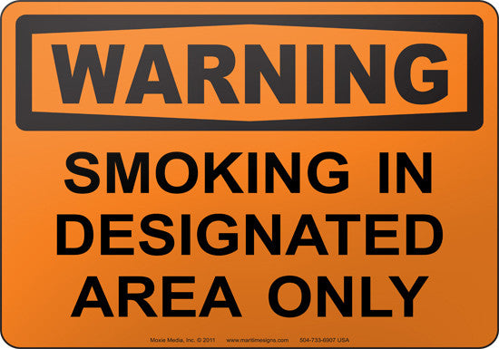 Warning: Smoking In Designated Area Only