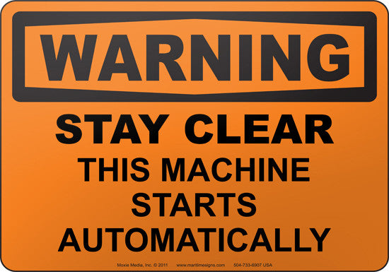 Warning: Stay Clear This Machine Starts Automatically