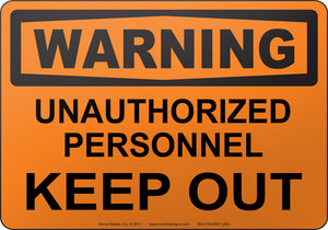 Warning: Unauthorized Personnel Keep Out