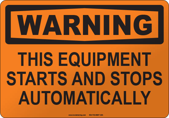 Warning: This Equipment Starts and Stops Automatically