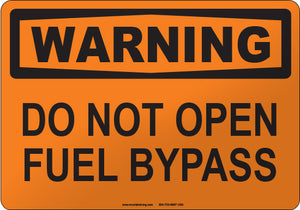 Warning: Do Not Open Fuel Bypass