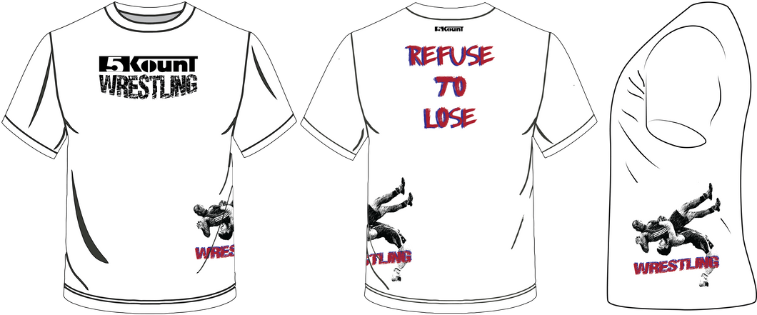 5Kount REFUSE TO LOSE Wrestling Shirt