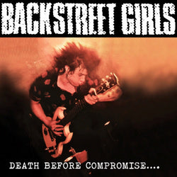 BACKSTREET GIRLS - Death Before Compromise... (CD)