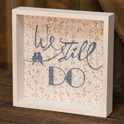 We Still Do Wood Framed Box Sign