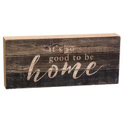 Good To Be Home Wood Sign