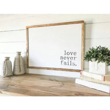 Love Never Fails Sign - Farmhouse Decor