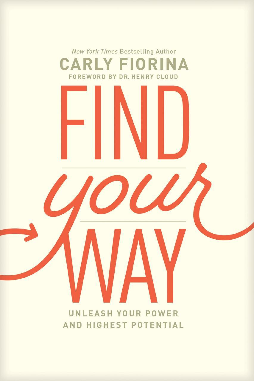 Find Your Way: Unleash Your Power and Highest Potential - Leadership Books