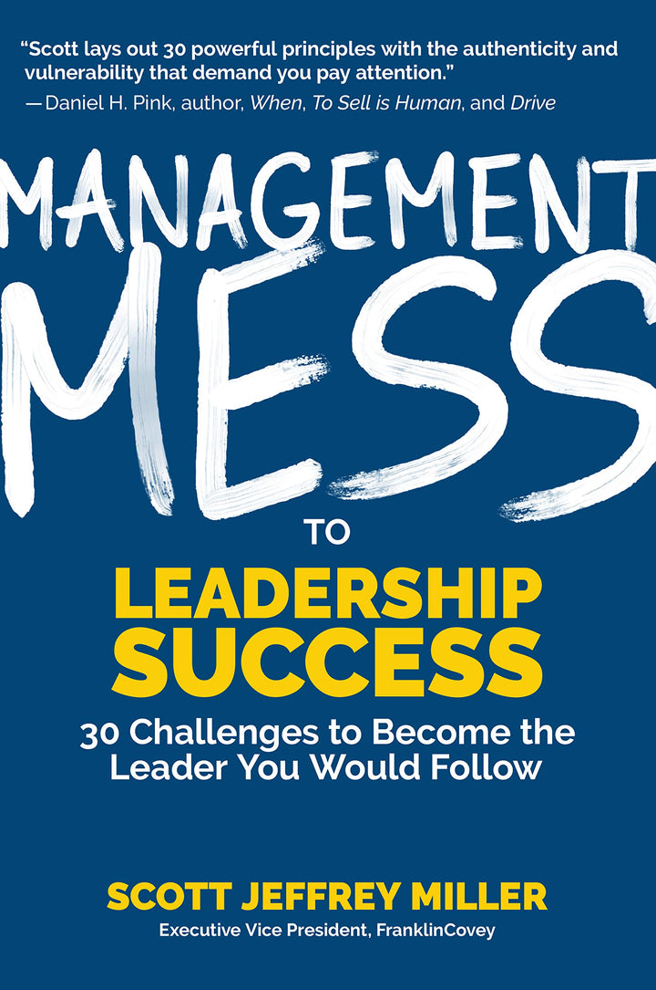 Management Mess to Leadership Success: 30 Challenges to Become the Leader You Would Follow - Leadership Books