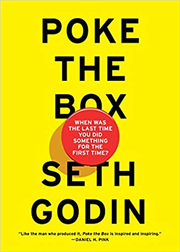 Poke the Box: When Was the Last Time You Did Something for the First Time? - Leadership Books