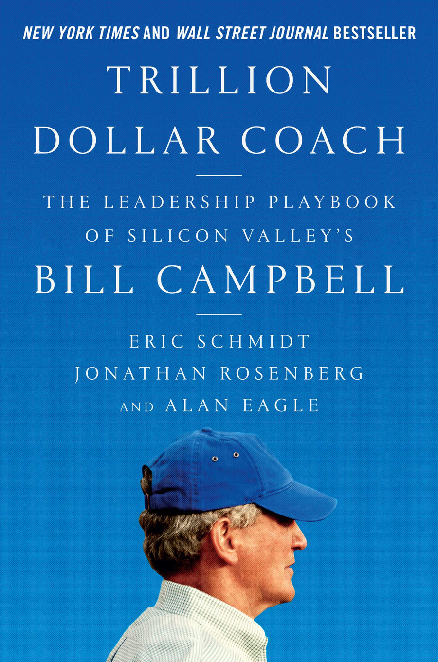 Trillion Dollar Coach: The Leadership Playbook of Silicon Valley's Bill Campbell - Leadership Books