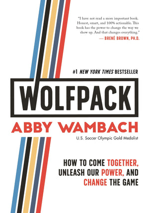 WOLFPACK: How to Come Together, Unleash Our Power, and Change the Game - Leadership Books