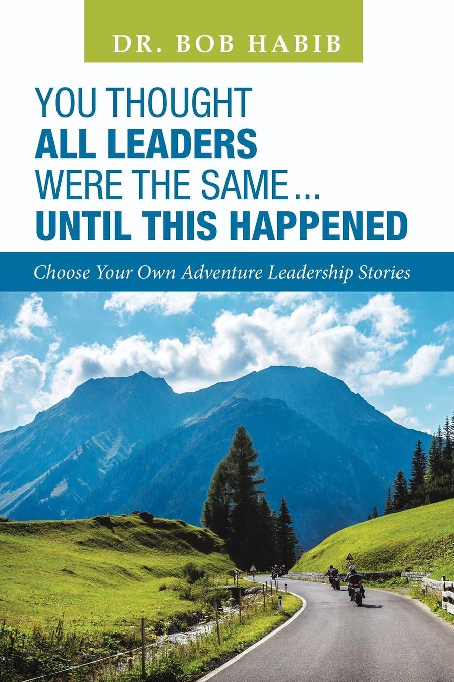 You Thought All Leaders Were The Same...Until This Happened - Leadership Books
