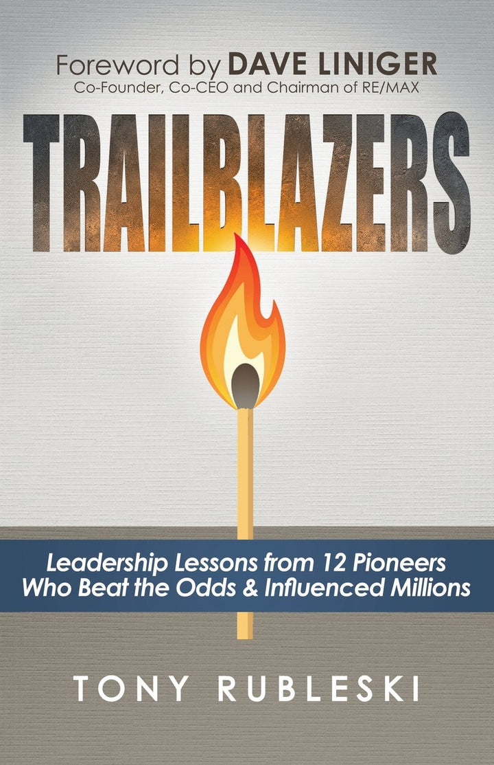 Trailblazers: Leadership Lessons From 12 Thought Leaders - Leadership Books