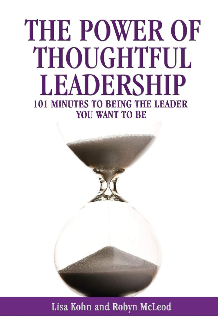 The Power Of Thoughtful Leadership: 101 Minutes - Leadership Books