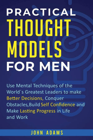 Practical Thought Models For Men - Leadership Books
