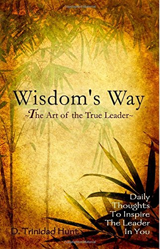 Wisdoms's Way The Art Of The True Leader - Leadership Books