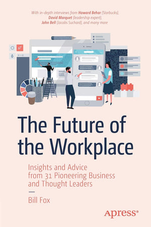 The Future Of The Workplace: Insights And Advice - Leadership Books