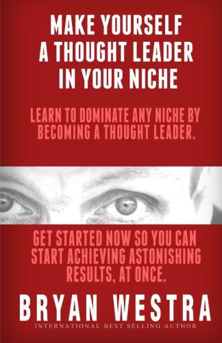 Make Yourself A Thought Leader In Your Niche - Leadership Books