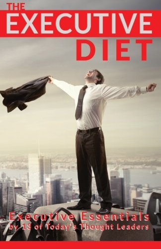 The Executive Diet: Executive Essentials - Leadership Books