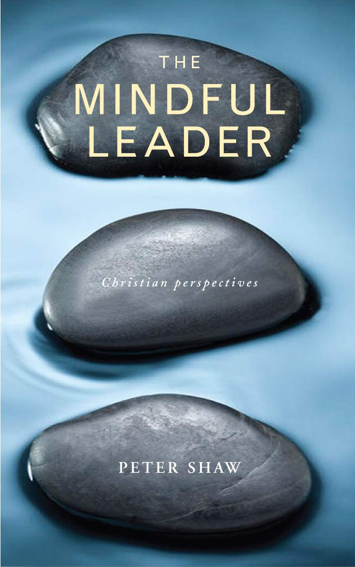 The Mindful Leader: Embodying Christian Wisdom - Leadership Books