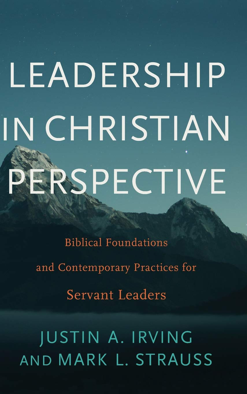 Leadership In Christian Perspective: Biblical Foundations - Leadership Books