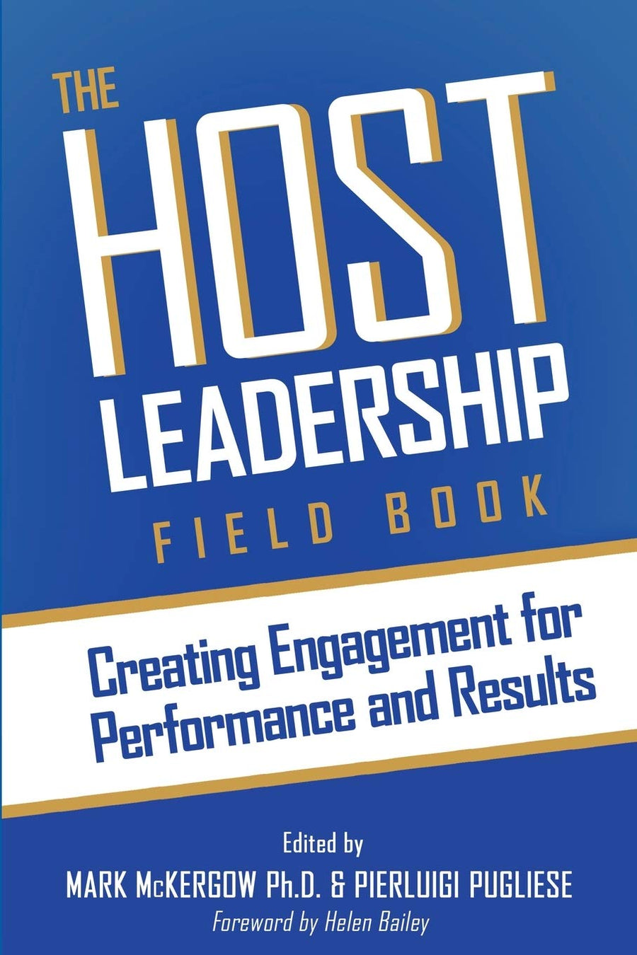 The Host Leadership Field Book: Building Engagement For Performance And Results - Leadership Books