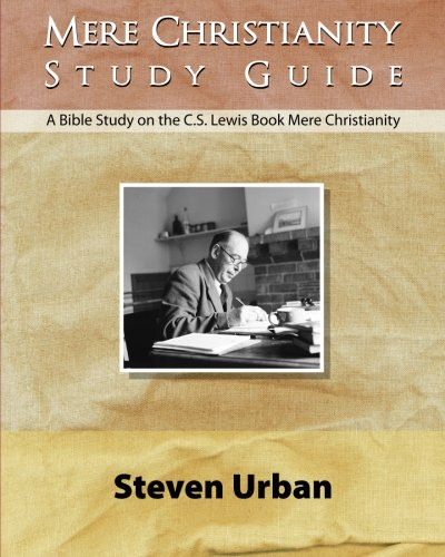 Mere Christianity Study Guide: A Bible Study on the C.S. Lewis Book Mere Christianity ( CS Lewis Study )