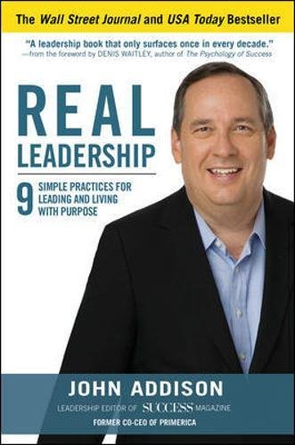 Real Leadership: 9 Simple Practices for Leading and Living with Purpose - Leadership Books