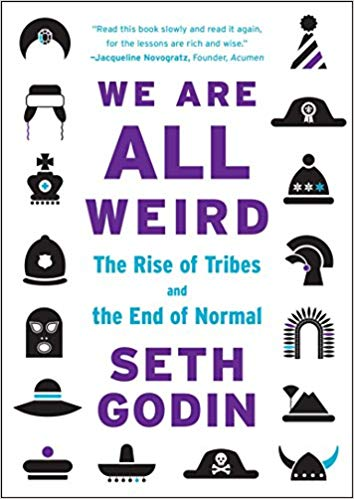 We Are All Weird: The Rise of Tribes and the End of Normal - Leadership Books