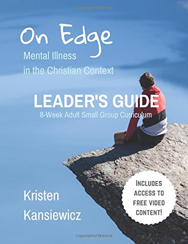 On Edge: Mental Illness In The Christian Context Leader's - Leadership Books
