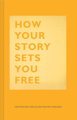 How Your Story Sets You Free - Leadership Books