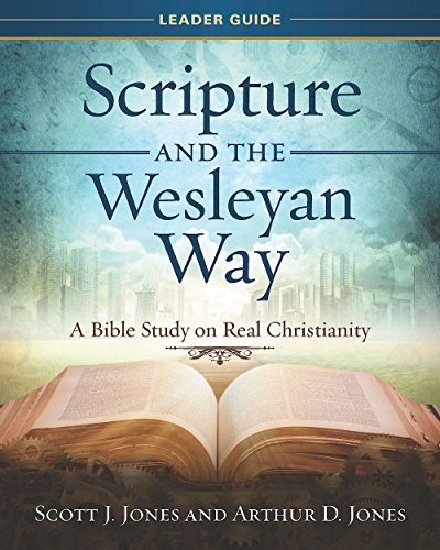Scripture and the Wesleyan Way Leader Guide - Leadership Books