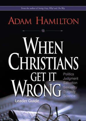 When Christians Get It Wrong, Leader Guide - Leadership Books