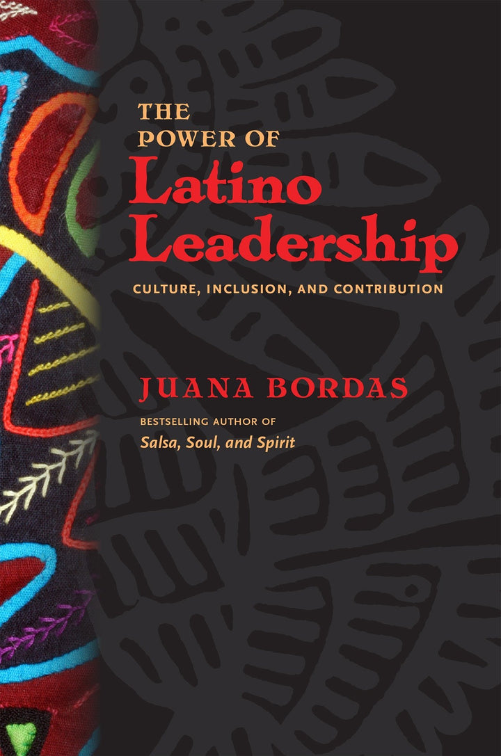 The Power of Latino Leadership: Culture, Inclusion, and Contribution - Leadership Books