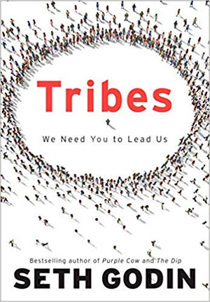 Tribes: We Need You to Lead Us - Leadership Books