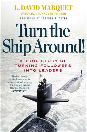 Turn the Ship Around!: A True Story of Turning Followers into Leaders - Leadership Books