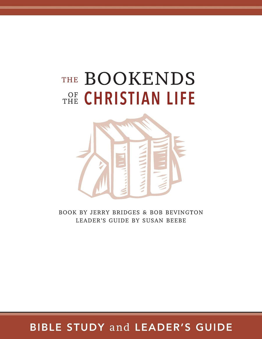 The Bookends Of The Christian Life Bible Study And Leader's - Leadership Books