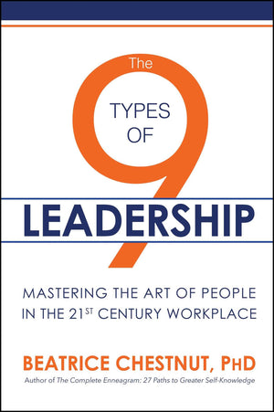 The 9 Types of Leadership: Mastering the Art of People in the 21st Century Workplace - Leadership Books