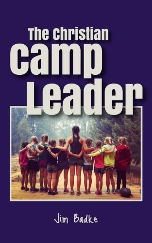 The Christian Camp Leader - Leadership Books