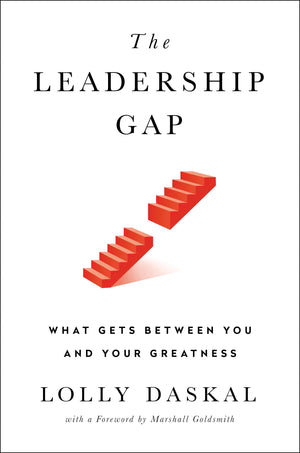 The Leadership Gap: What Gets Between You and Your Greatness - Leadership Books