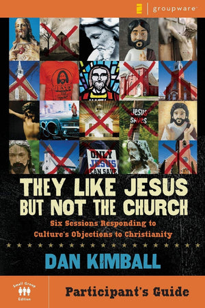 They Like Jesus But Not the Church: Responding to Culture's Objections to Christianity - Leadership Books