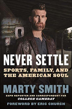 Never Settle: Sports, Family, and the American Soul - Leadership Books