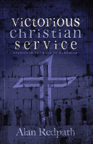 Victorious Christian Service: Studies in the book of Nehemiah - Leadership Books