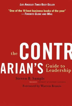 The Contrarian's Guide to Leadership (Revised) (J-B Warren Bennis #14) - Leadership Books